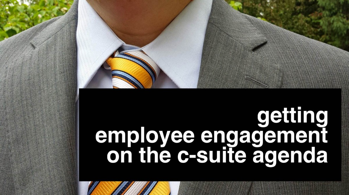 Getting Employee Engagement on the C-Suite Agenda