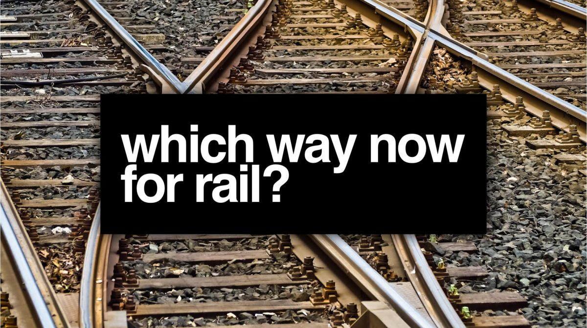 Which way now for rail?